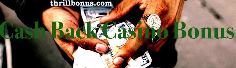 casino bonus cash back